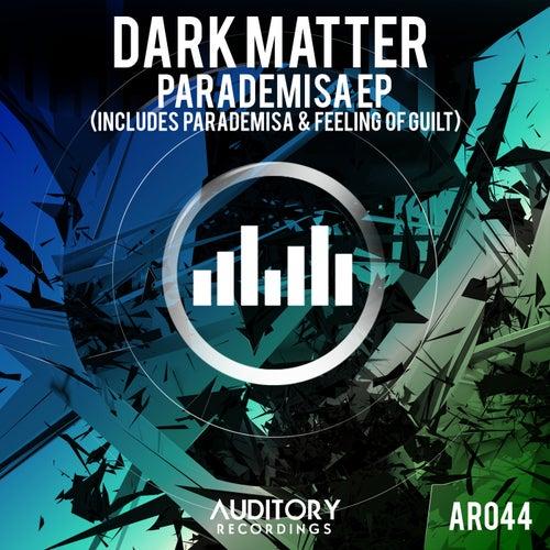 Parademisa + Feeling of Guilt by Dark Matter