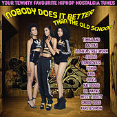Nobody Does it Better (Than the Old School) by Various Artists