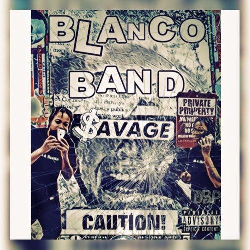 BlancoBandSavage by 7City Ghost Blanco