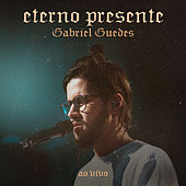 Eterno Presente (Ao Vivo) by Gabriel Guedes de Almeida