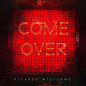 Come Over Re-Release by Ricardo Williams