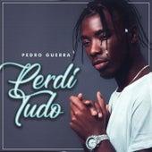 Perdi Tudo de Pedro Guerra