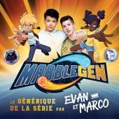 Marblegen (générique de la série TV) by Evan et Marco