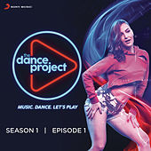 The Dance Project (Season 1: Episode 1) by Various Artists