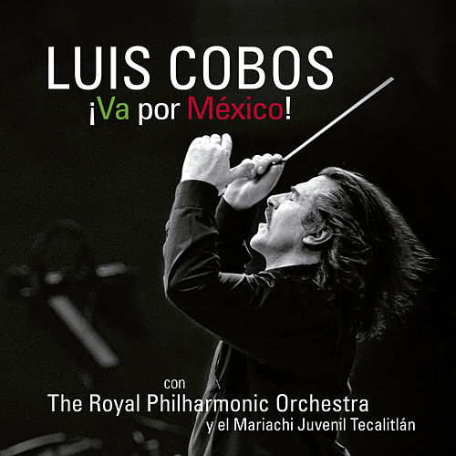 Va por México de Luis Cobos