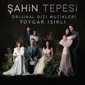 Şahin Tepesi (Orijinal Dizi Müzikleri) by Toygar Işıklı