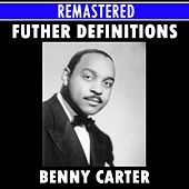 Further Definitions Medley: Honeysuckle Rose / The Midnight Sun Will Never Set / Crazy Rhythm / Blue Star / Cotton Tail / Body & Soul / Cherry / Doozy by Benny Carter