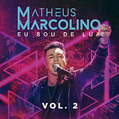Eu Sou de Lua (Vol. 2) (Ao Vivo) by Matheus Marcolino
