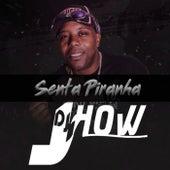 Senta Piranha de DJ Jhow