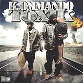 K.Ommando Toxik by K.ommando Toxik