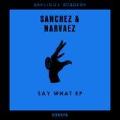 Say What - Single by Sanchez