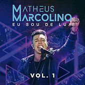 Eu Sou de Lua (Vol. 1) (Ao Vivo) by Matheus Marcolino