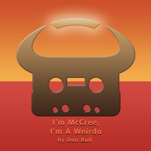 I'm McCree, I'm A Weirdo (Overwatch Rap) by Dan Bull
