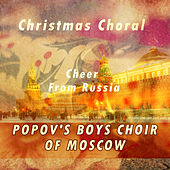 Christmas Choral Cheer From Russia by Popov's Boys Choir Of Moscow