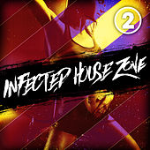 Infected House Zone, Vol. 2 by Various Artists