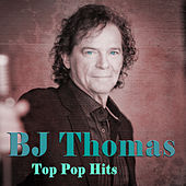 BJ Thomas Top Pop Hits de B.J. Thomas