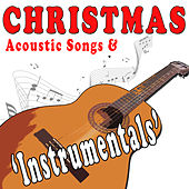 Christmas Acoustic Songs & Instrumentals by Acoustic Christmas Kings