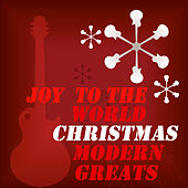 Joy to the World Modern Greats by Various Artists
