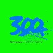 300 - November - じゅう by Various Artists