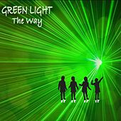 The Way by Green Light