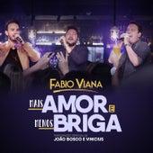 + Amor e - Briga (Participação especial de João Bosco e Vinícius) (Ao vivo) by Fabio Viana