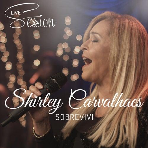 Sobrevivi (Live Session) de Shirley Carvalhaes
