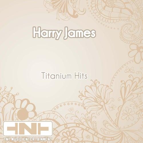 Titanium Hits de Harry James