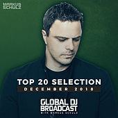 Markus Schulz presents Global DJ Broadcast - Top 20 December 2018 by Various Artists