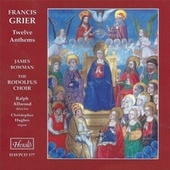 Grier: Twelve Anthems von Rodolfus Choir