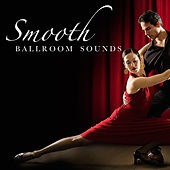 Smooth Ballroom Sounds by Various Artists