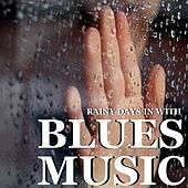 Rainy Days In With Blues Music de Various Artists