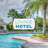 Lounge Hotel – Ibiza Hotel, Chillout Weekend, Chill Zone von Various Artists