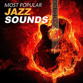 Most Popular Jazz Sounds - Smooth Lounge Session, Cafe Smooth Jazz, Soothe Your Soul de Various Artists