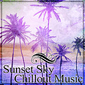 Sunset Sky Chillout Music – Ibiza Lounge, Holidays, Open Bar, Sex on the Beach, Summertime, Deep House Chill, Beach Chill von Chill Out