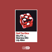 Roll The Dice (feat. Stamina MC & Lily Allen) by Shy FX