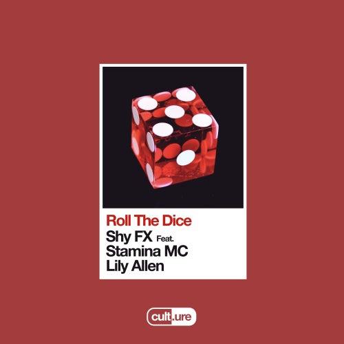 Roll The Dice (feat. Stamina MC & Lily Allen) von Shy FX