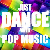 Just Dance With Pop Music by Various Artists