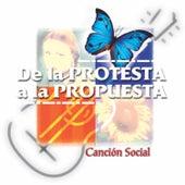 De la Protesta a la Propuesta: Canción Social de Various Artists