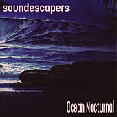 Ocean Nocturnal (25 Min Meditation) by SoundEscapers