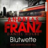 Blutwette (Julia Durants neuer Fall) von Andreas Franz