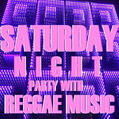 Saturday Night Party With Reggae Music von Various Artists