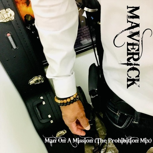 Man on a Mission (the Prohibition Mix) by Maverick Hill