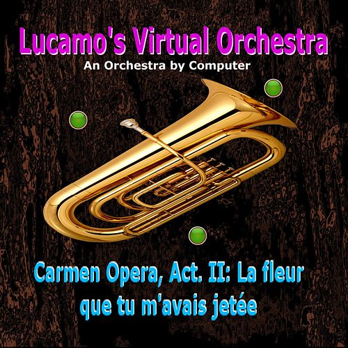 Carmen Opera, Act. II: La fleur que tu m'avais jetée von Luis Carlos Molina Acevedo