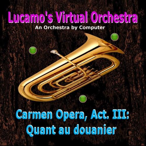 Carmen Opera, Act. III: Quant au douanier von Luis Carlos Molina Acevedo