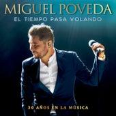 El Tiempo Pasa Volando (30 Años En La Música) de Miguel Poveda