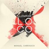 Llámame Loco by Manuel Carrasco