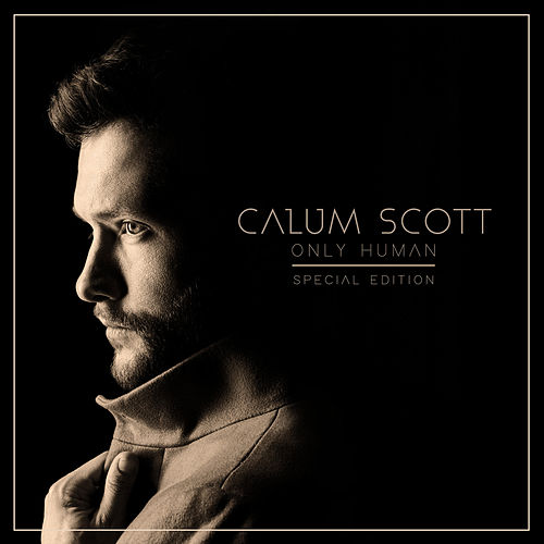 Only Human (Special Edition) by Calum Scott