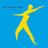 The Astaire Story by Fred Astaire