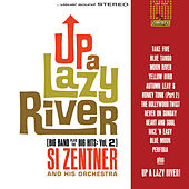 Up A Lazy River (Big Band Plays The Big Hits: Vol. 2) von Si Zentner & Orchestra