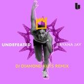 Undefeated (DJ Diamond Kuts Remix) by Rayana Jay
